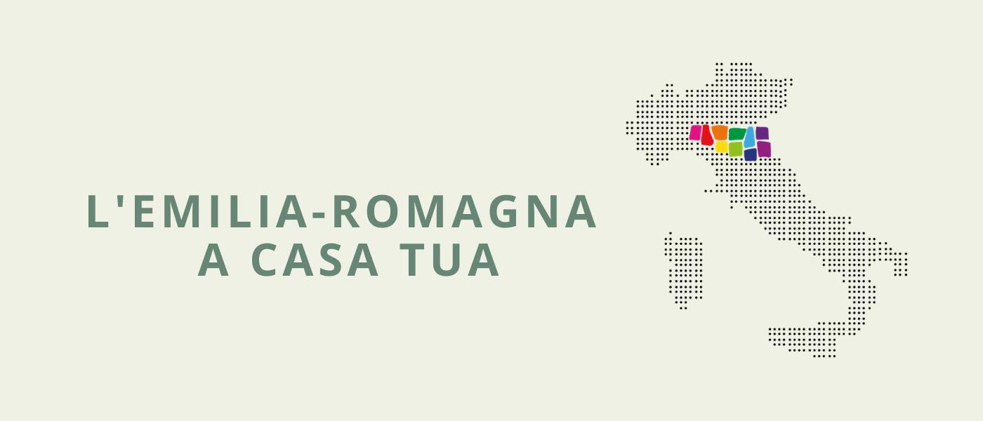 L'Emilia Romagna a casa tua