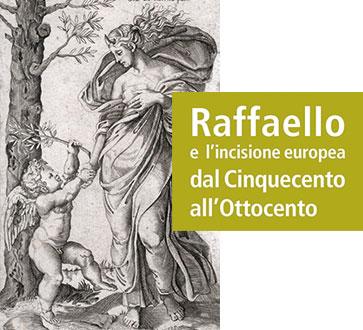 Reggio Emilia – RAFFAELLO E L'INCISIONE EUROPEA DAL CINQUECENTO ALL'OTTOCENTO