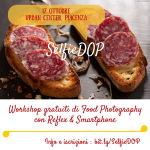SelfieDOP: Workshop gratuiti di Food Photography con Reflex e Smartphone