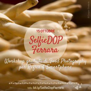 SelfieDOP a Ferrara: il 15 ottobre tra salamine e cappellacci
