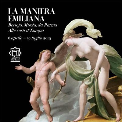 Fontanellato (PR) – LA MANIERA EMILIANA. Bertoja, Mirola, da Parma alle Corti d'Europa